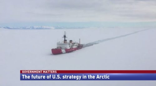 Government Matters The future of U.S. strategy in the Arctic