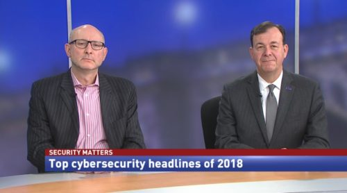 Security Matters Top cybersecurity headlines of 2018