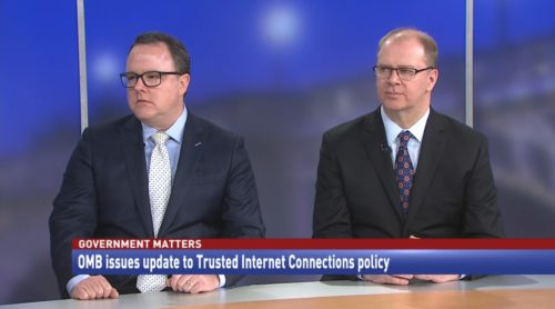 Government Matters OMB issues update to Trusted Internet Connections Policy