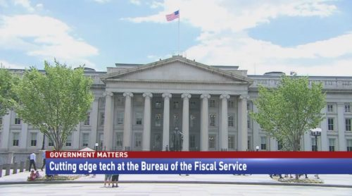 Government Matters Cutting edge tech at the Bureau of the Fiscal Service