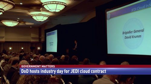 Government Matters DoD hosts industry day for JEDI cloud contract