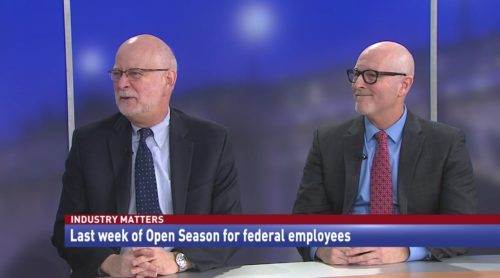 Industry Matters Last week of Open Season for federal employees