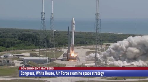 Government Matters Congress, White House, Air Force examine space strategy