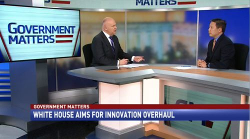 Government Matters White House Aims for Innovation Overhaul