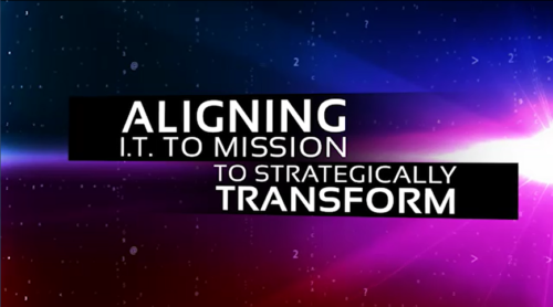 Aligning IT to Mission to Strategically Transform